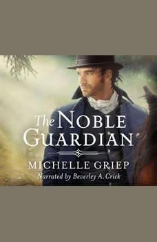 Noble Guardian, The, Michelle Griep