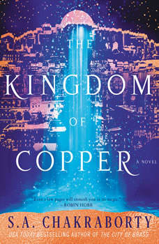 The Kingdom of Copper: A Novel, S. A. Chakraborty