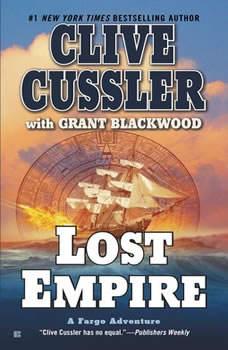 Lost Empire: A Fargo Adventure A Fargo Adventure, Clive Cussler