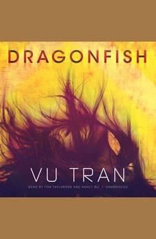 Dragonfish, Vu Tran