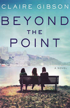 Beyond the Point: A Novel, Claire Gibson