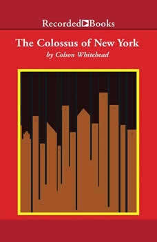 The Colossus of New York, Colson Whitehead