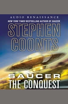 Saucer: The Conquest: The Conquest The Conquest, Stephen Coonts