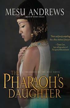 The Pharaoh's Daughter: A Treasures of the Nile Novel, Mesu Andrews