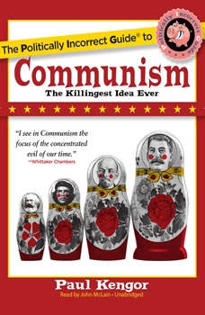 The Politically Incorrect Guide to Communism, Paul Kengor