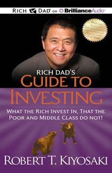 Rich Dad's Guide to Investing: What the Rich Invest In, That the Poor and Middle Class Do Not!, Robert T. Kiyosaki