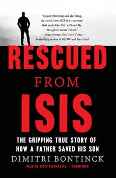 Rescued from ISIS: The Gripping True Story of How a Father Saved His Son, Dimitri Bontinck