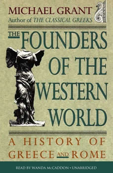 The Founders of the Western World: A History of Greece and Rome, Michael Grant