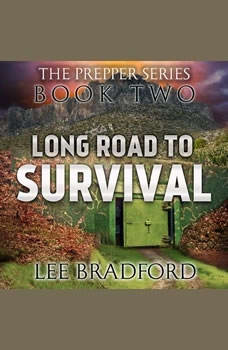 Long Road to Survival: The Prepper Series Book Two, Lee Bradford