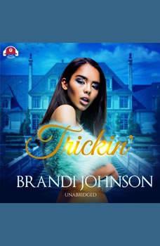 Trickin', Brandi Johnson