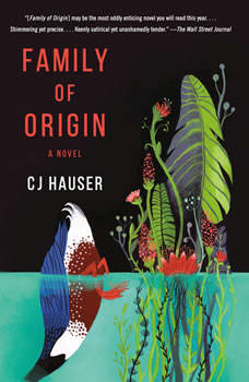 Family of Origin: A Novel, CJ Hauser