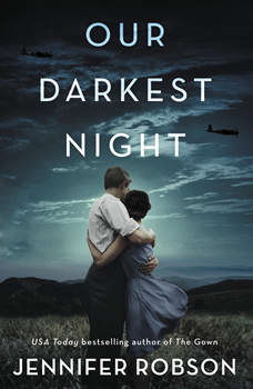 Our Darkest Night: A Novel of Italy and the Second World War, Jennifer Robson