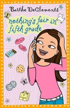 Nothing's Fair in Fifth Grade, Barthe DeClements