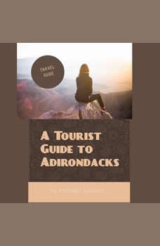 A Tourist Guide to Adirondacks, Michael Stewart