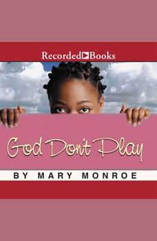 God Don't Play, Mary Monroe