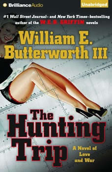 The Hunting Trip: A Novel of Love and War, William E. Butterworth III