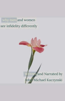 Why men and women see infidelity differently, John-Michael Kuczynski