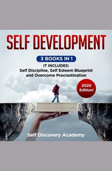 Self Development 3 Books in 1: It includes: Self Discipline, Self Esteem Blueprint, Overcome Procrastination � 2020 Edition!, Self Discovery Academy