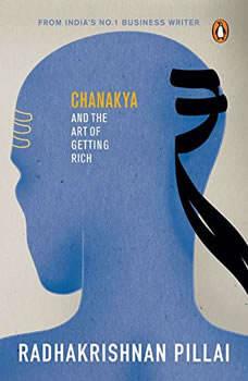 Chanakya and the Art of Getting Rich, Pillai Radhakrishnan