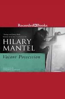 Vacant Possession, Hilary Mantel
