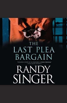 The Last Plea Bargain, Randy Singer