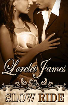 Slow Ride, Lorelei James