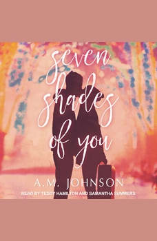 Seven Shades of You, A.M. Johnson