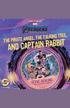 Marvel's Avengers: Endgame: The Pirate Angel, the Talking Tree, and Captain Rabbit, Steve Behling