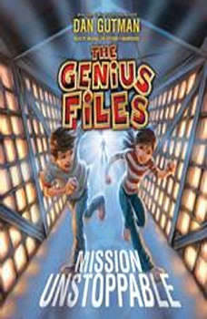 Mission Unstoppable: The Genius Files The Genius Files, Dan Gutman
