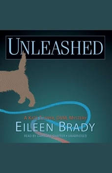 Unleashed: A Kate Turner, DVM, Mystery, Eileen Brady