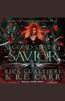 Second String Savior: From the Tome of Bill Universe, R.E. Carr