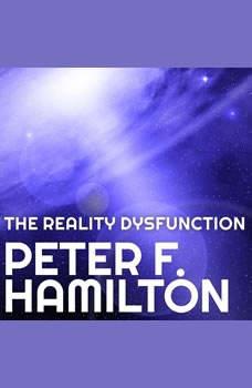 The Reality Dysfunction, Peter F. Hamilton