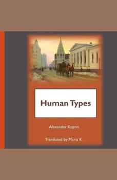 Human Types, Alexander Kuprin
