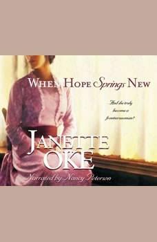 When Hope Springs New, Janette Oke