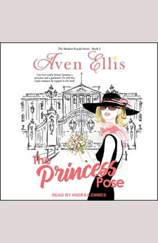 A Princess Pose: Modern Royals Series Book 2, Aven Ellis
