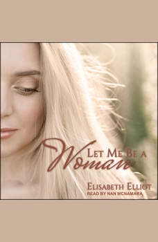 Let Me Be a Woman, Elisabeth Elliot