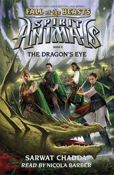 Spirit Animals: Fall of the Beasts, Book #8: The Dragon's Eye, Sarwat Chadda