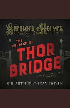 The Problem of Thor Bridge, Sir Arthur Conan Doyle