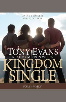 Kingdom Single: Complete and Fully Free, Tony Evans