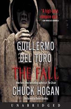 The Fall: Book Two of the Strain Trilogy Book Two of the Strain Trilogy, Guillermo Del Toro