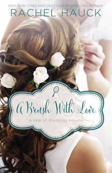 A Brush with Love: A January Wedding Story, Rachel Hauck