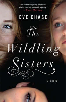 The Wildling Sisters, Eve Chase