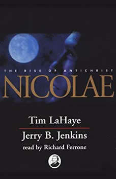 Nicolae: The Rise of Antichrist The Rise of Antichrist, Tim LaHaye