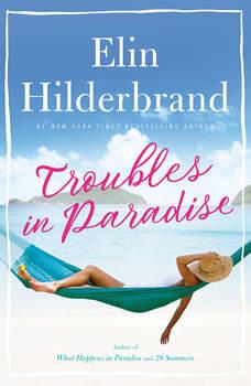 Troubles in Paradise, Elin Hilderbrand