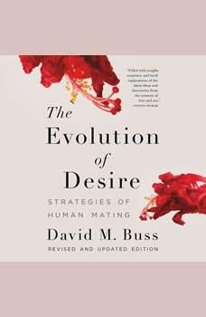 The Evolution of Desire: Strategies of Human Mating, David M. Buss