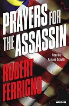 Prayers for the Assassin, Robert Ferrigno