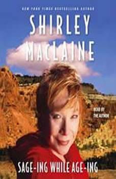 Sage-ing While Age-ing, Shirley MacLaine