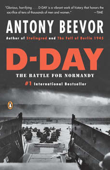 D-Day: The Battle for Normandy, Antony Beevor