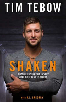 Shaken: Discoving Your True Identity in the Midst of Life's Storms, Tim Tebow