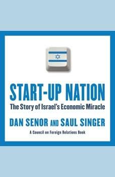 Start-Up Nation: The Story of Israel's Economic Miracle, Dan Senor